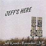 Jeff Knoch Jeff's Here