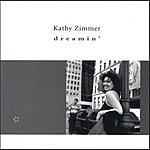 Kathy Zimmer Dreamin'