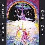 Doug Crate New Day