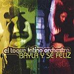 El Toque Latino Orchestra Bayla Y Se Feliz (Dance And Be Happy)