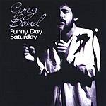 Greg Bond Funny Day Saturday
