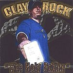 Clay Rock The Holy Roller