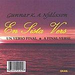 Gunnar K.A. Njålsson En Sista Vers: A Final Verse