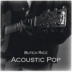 Butch Rice Acoustic Pop