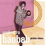 Orchestra Baobab Pirates Choice