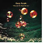 Deep Purple Who Do We Think We Are (Remastered)