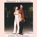 Armand & Angelina Follow Your Dreams