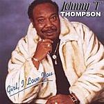 Johnny 'T' Thompson Girl I Love You