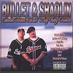 Bullet & Shaolin Smalltown Livin Big City Game
