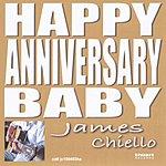 James Chiello Happy Anniversary Baby