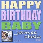 James Chiello Happy Birthday Baby