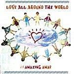 Amazing Amar Love All Around The World