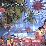 Jefferson Davis Miss Attitude