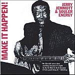 Jerry Jemmott & Souler Energy Make It Happen!