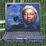 Father Time Techno Ghetto