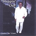 Charles Bo Grant Steppin' Out