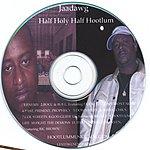 Jaa Dawg Half Holy/Half Hootlum