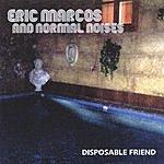 Eric Marcos & Normal Noises Disposable Friend