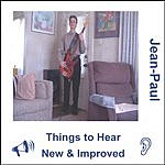 Jean-Paul Things To Hear: New & Improved
