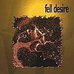Fell Desire Love