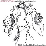 Mitch Elrod & The Hick Engine Ears Gone Fiction: Couched In The Wordling Series