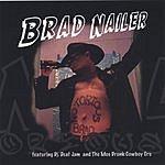 Brad Nailer Notorious B.R.A.D.