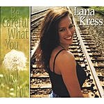 Lana Kress Be Careful What You Wish For