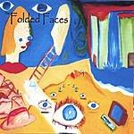 Folded Faces Folded Faces