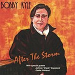 Bobby Kyle After The Storm