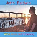John Baldwin Wide Alive And Dreaming