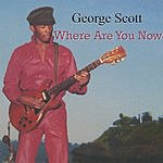 George Scott Where Are You Now