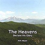 Kirk Meyer The Heavens Declare His Glory