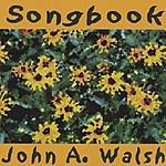 John A. Walsh Songbook