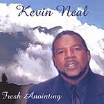 Kevin Neal Fresh Anointing