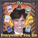 Joe McDermott Everywhere You Go