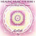 Aeoliah Music For Reiki, Vol.1