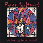 Enrico Garzilli Rage Of The Heart: Songs From The Musical Drama