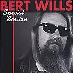 Bert Wills Special Session