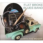 Flat Broke Blues Band Worth The Weight