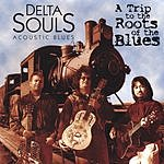 Delta Souls A Trip To The Roots Of The Blues