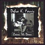 Debra Farris Band Comes The Dawn