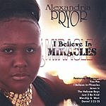 Alexandria Pryor I Believe In Miracles