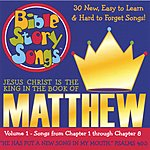 Bible Story Song Singers Matthew: Jesus Christ Is The King, Vol.1