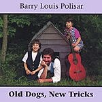 Barry Louis Polisar Old Dogs, New Tricks