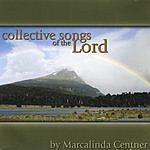 Marcalinda Centner Collective Songs Of The Lord
