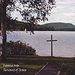Faithful Folk Servant Of Grace