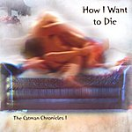 Catman Cohen How I Want To Die - The Catman Chronicles, Vol.1
