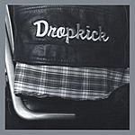 Dropkick Dropkick (Re-Issue)