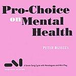 Peter Dizozza Pro-Choice On Mental Health