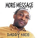 Daddy Nice More Message